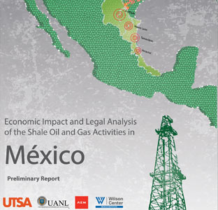 UTSA and key Mexican partners release preliminary report on impacts of energy reform on the Mexican Economy